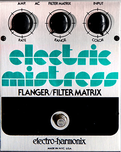 EHX Electric Mistress
